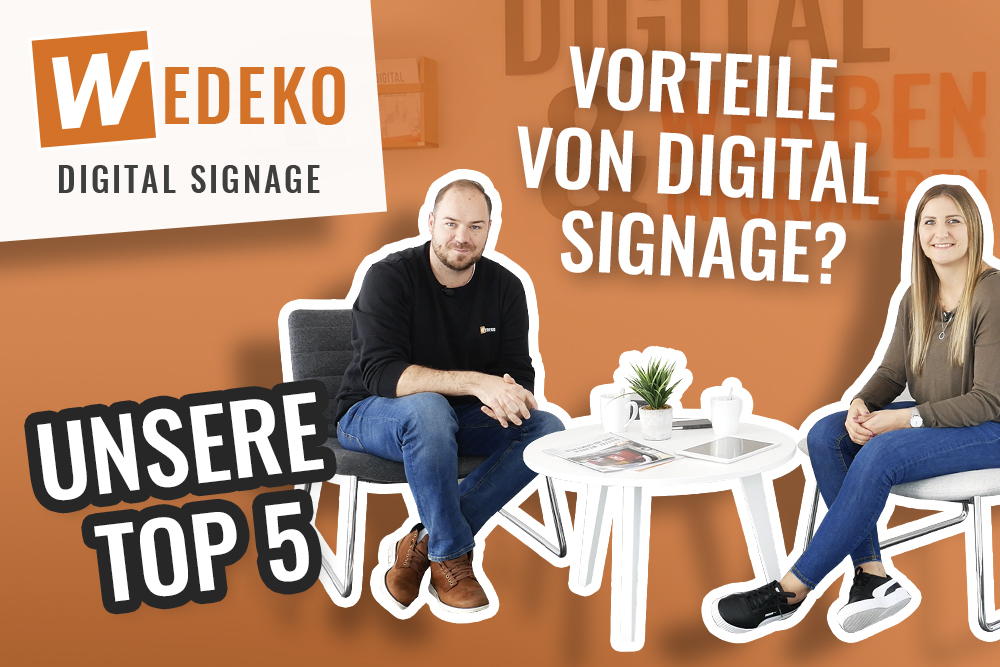 TOP 5 Vorteile von Digital Signage