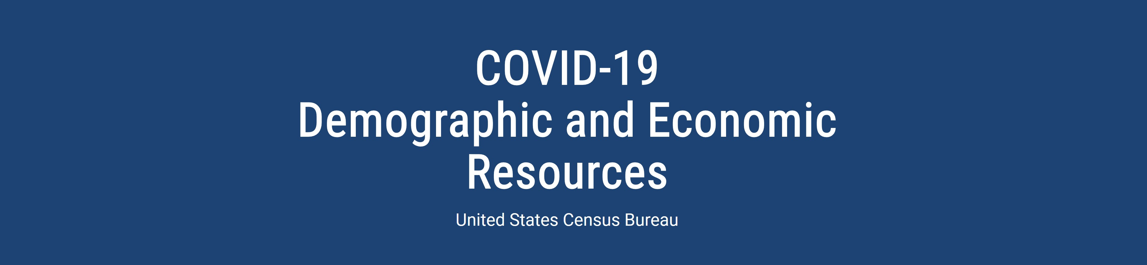 COVID-19 Demographic and Economic Resources