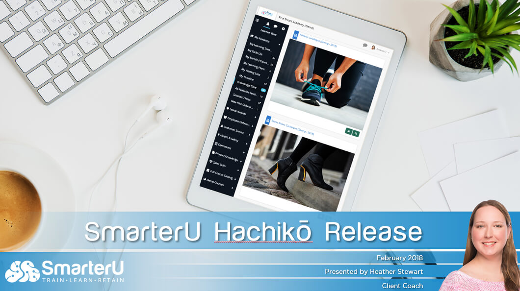 Our Hachikō release is now LIVE - Click to watch the release video - SmarterU LMS - Learning Management System