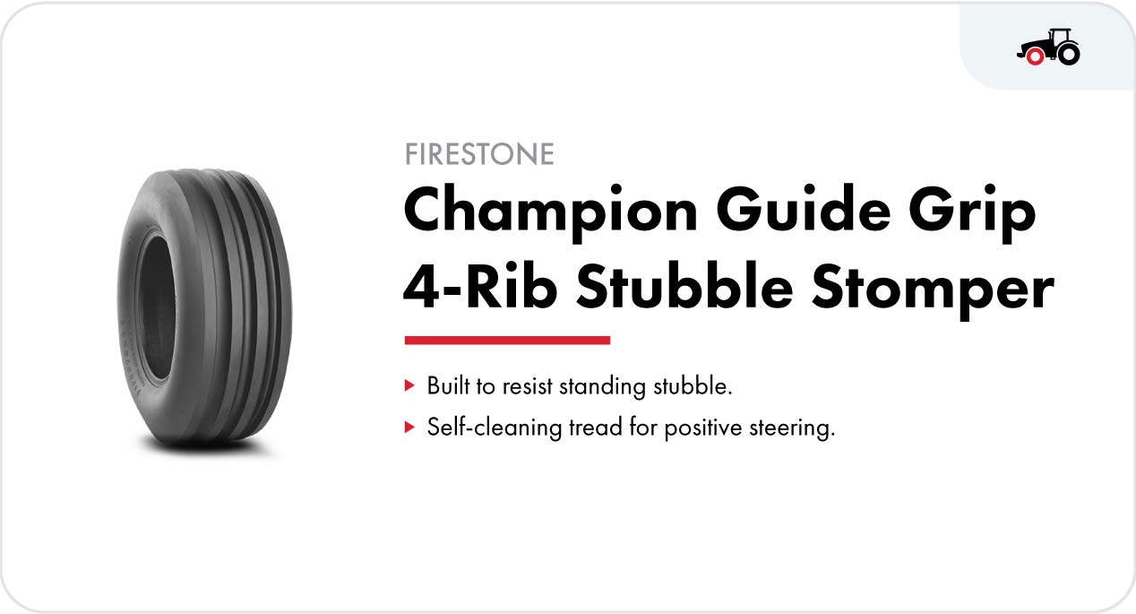 The Firestone Champion Guide Grip 4-Rib Stubble Stomper front tractor tire resists standing stubble for a longer-lasting tire.