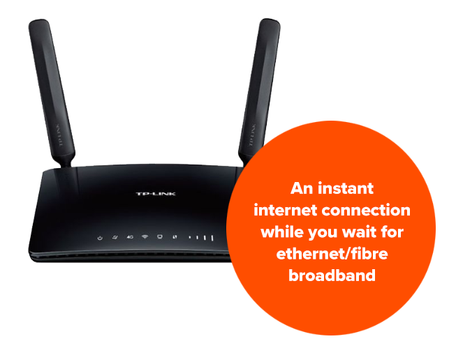 An instant internet connection while you wait for ethernet / fibre broadband