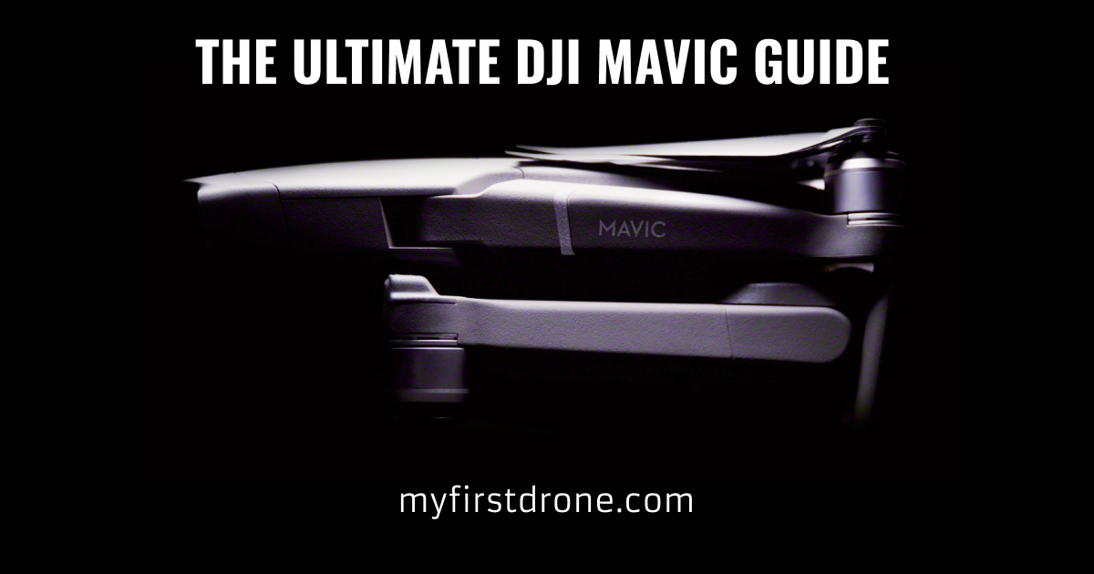 The Ultimate DJI Mavic 2 Pro Guide | MyFirstDrone