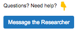 Message the Researcher button