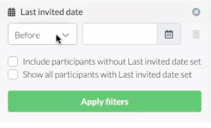Last invited date: Set a time before/after/ number of months, etc.
