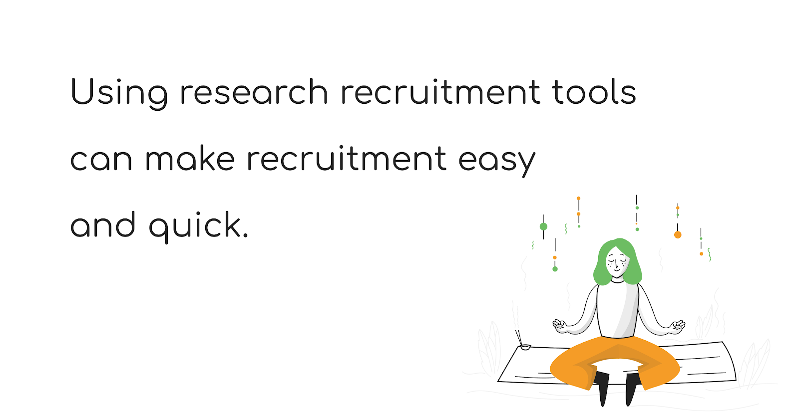 Using research recruitment tools can make recruitment easy and quick - The Total Guide to User Research Recruiting - User Interviews