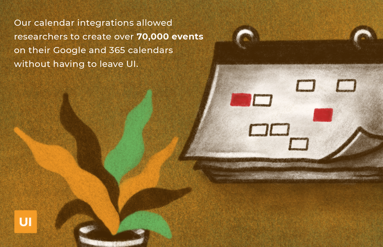 Stylized wall calendar and plant. Text about User Interviews calendar integrations.