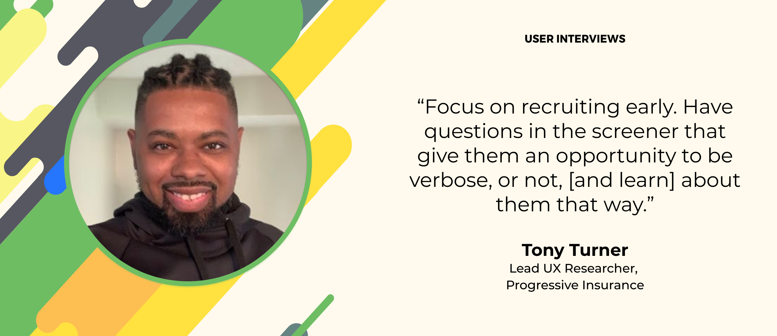 user research quote from tony turner of progressive insurance about research recruiting screeers