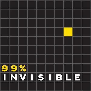 99% Invisible podcast