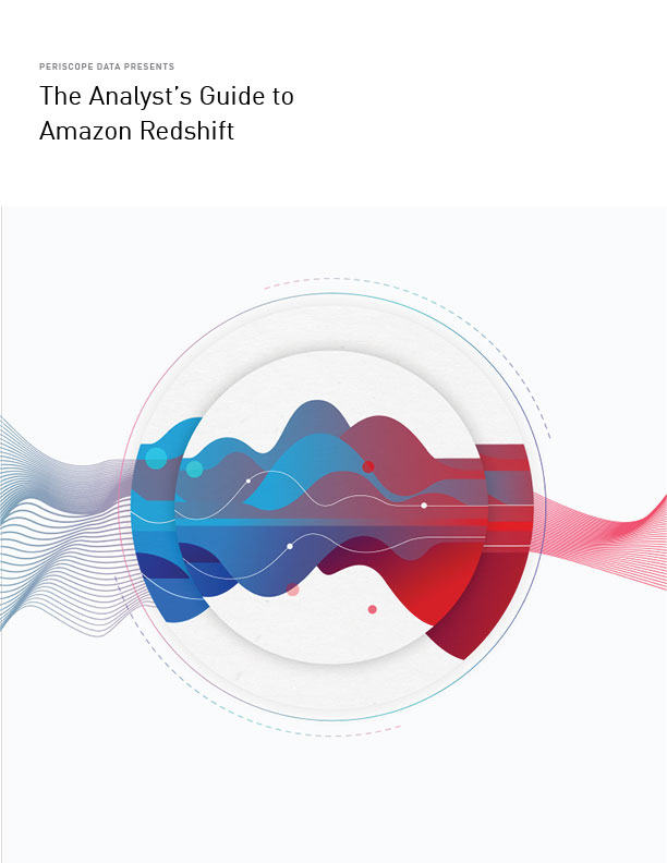 The Analyst's Guide to Amazon Redshift | Periscope Data