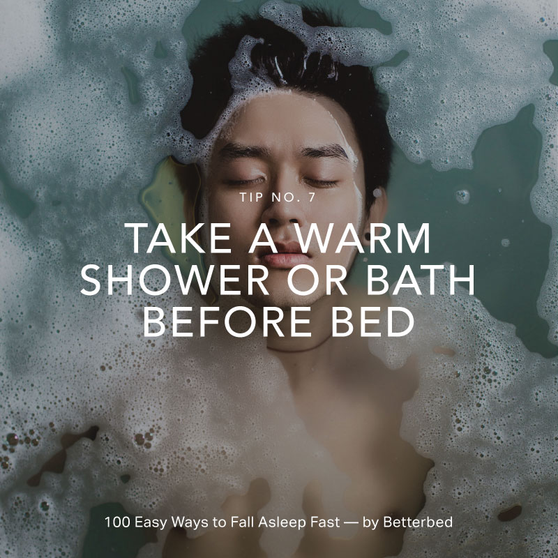 Take a warm shower or bath before bed — by Betterbed