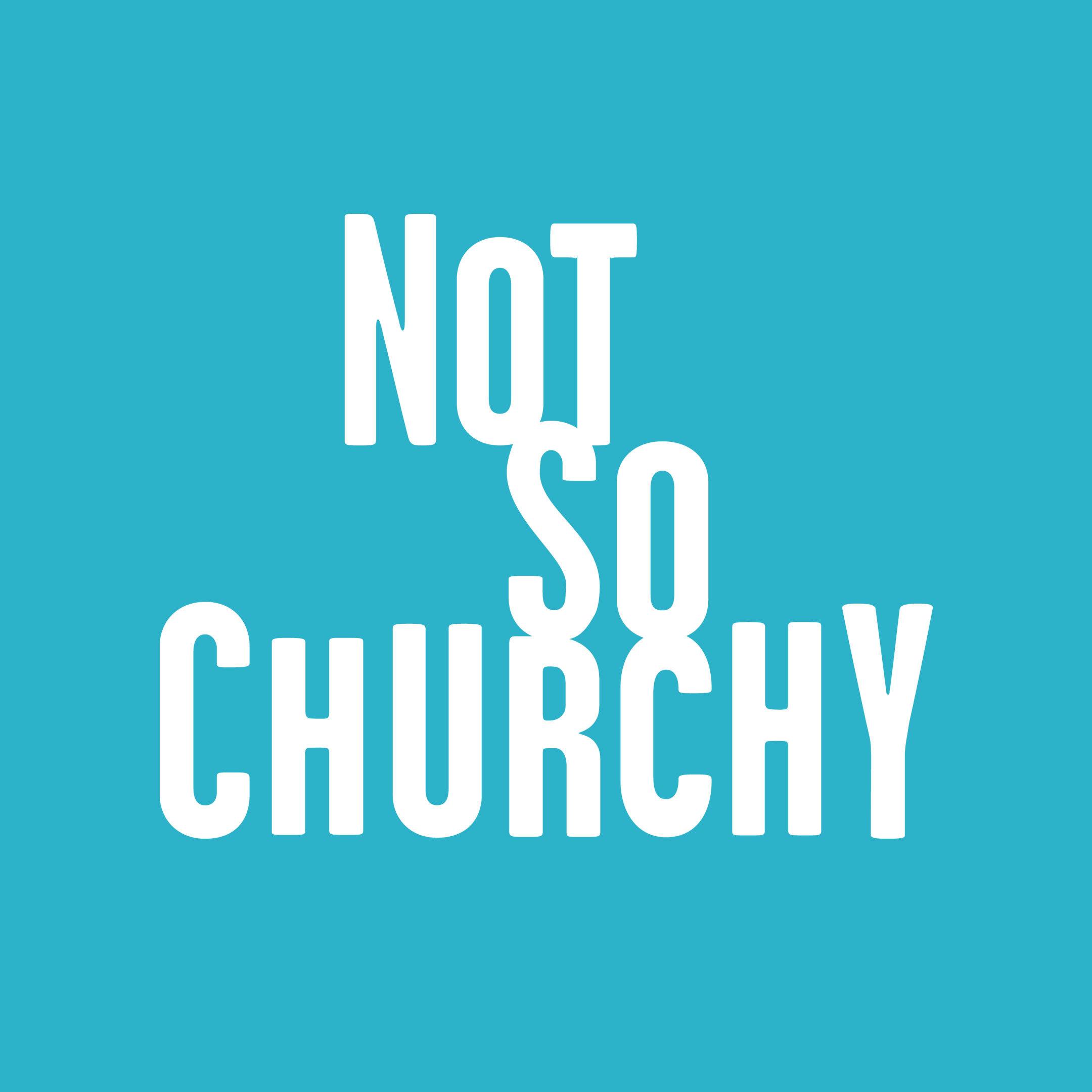 Not So Churchy