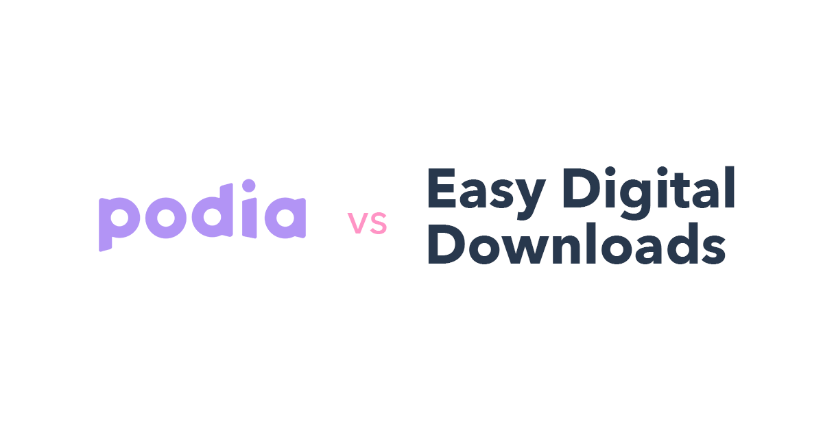 Podia vs Easy Digital Downloads