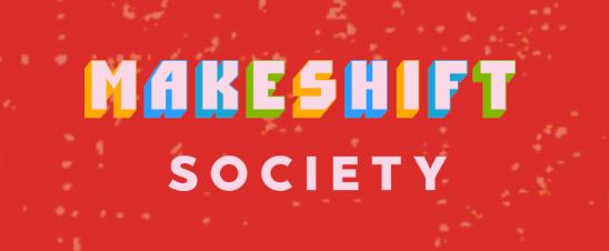 Makeshift Society