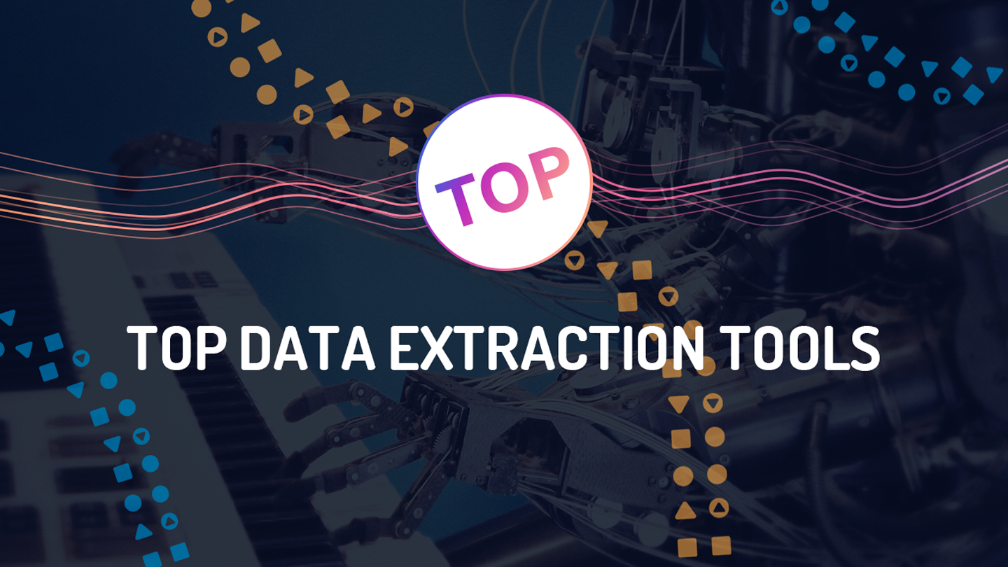 Top Data Extraction Tools