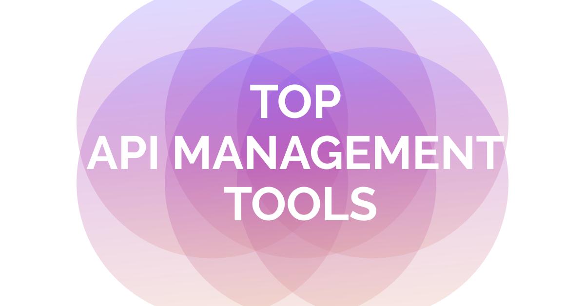 Top API Management Tools