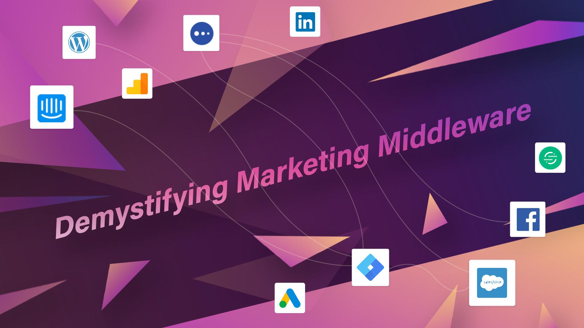 "Marketing ""Middleware"" Demystified"