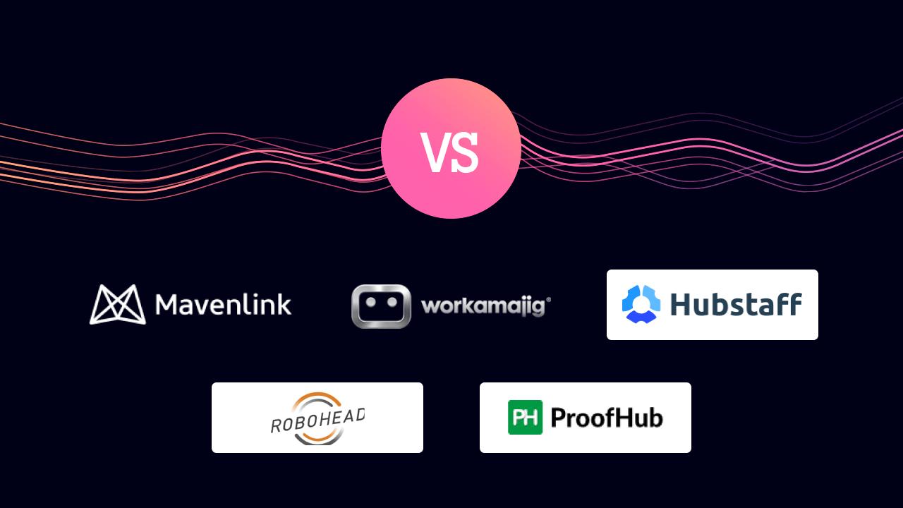 Mavenlink vs Workamajig vs Hubstaff vs Robohead vs Proofhub