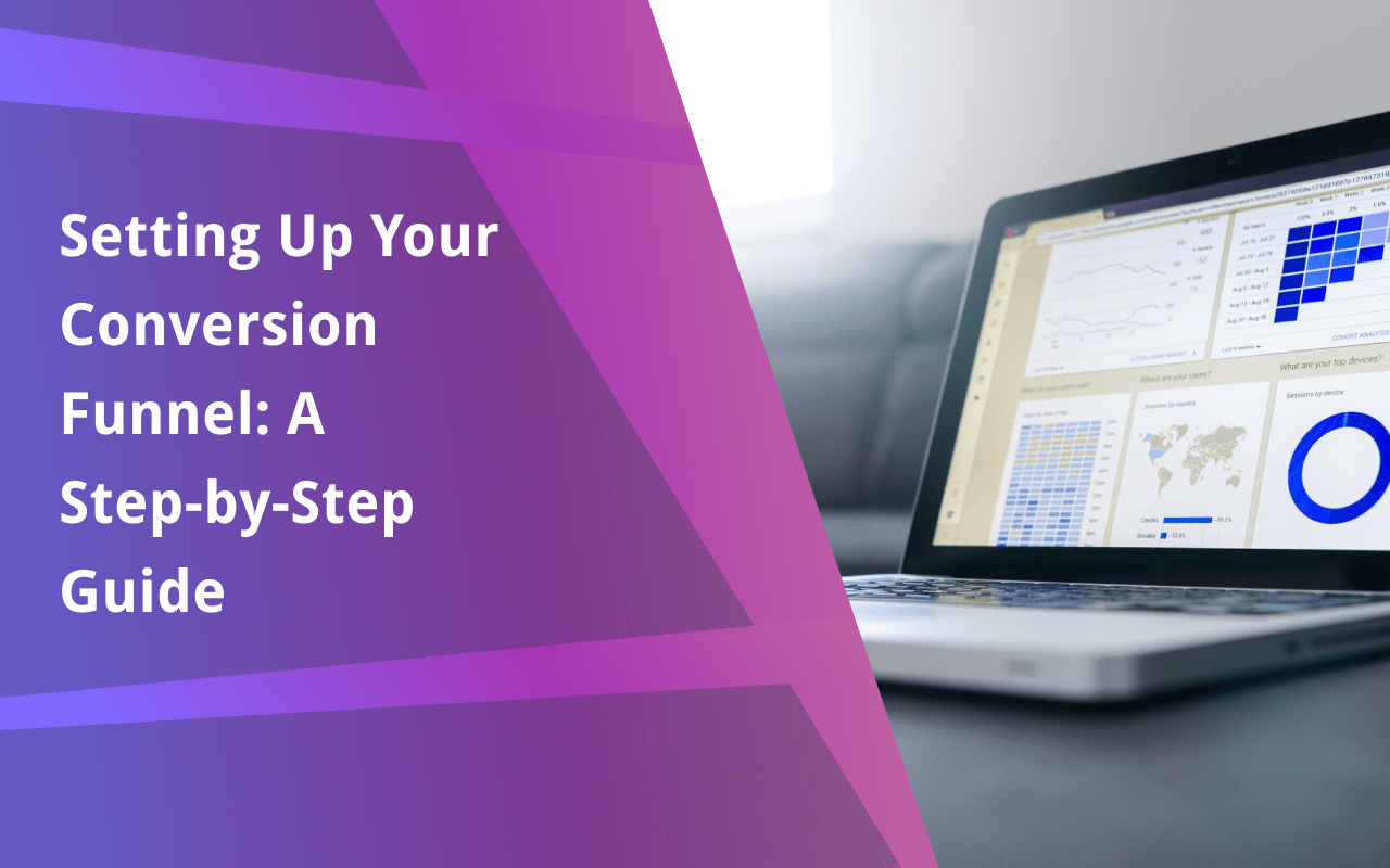 Setting Up Your Conversion Funnel: A Step-by-Step Guide