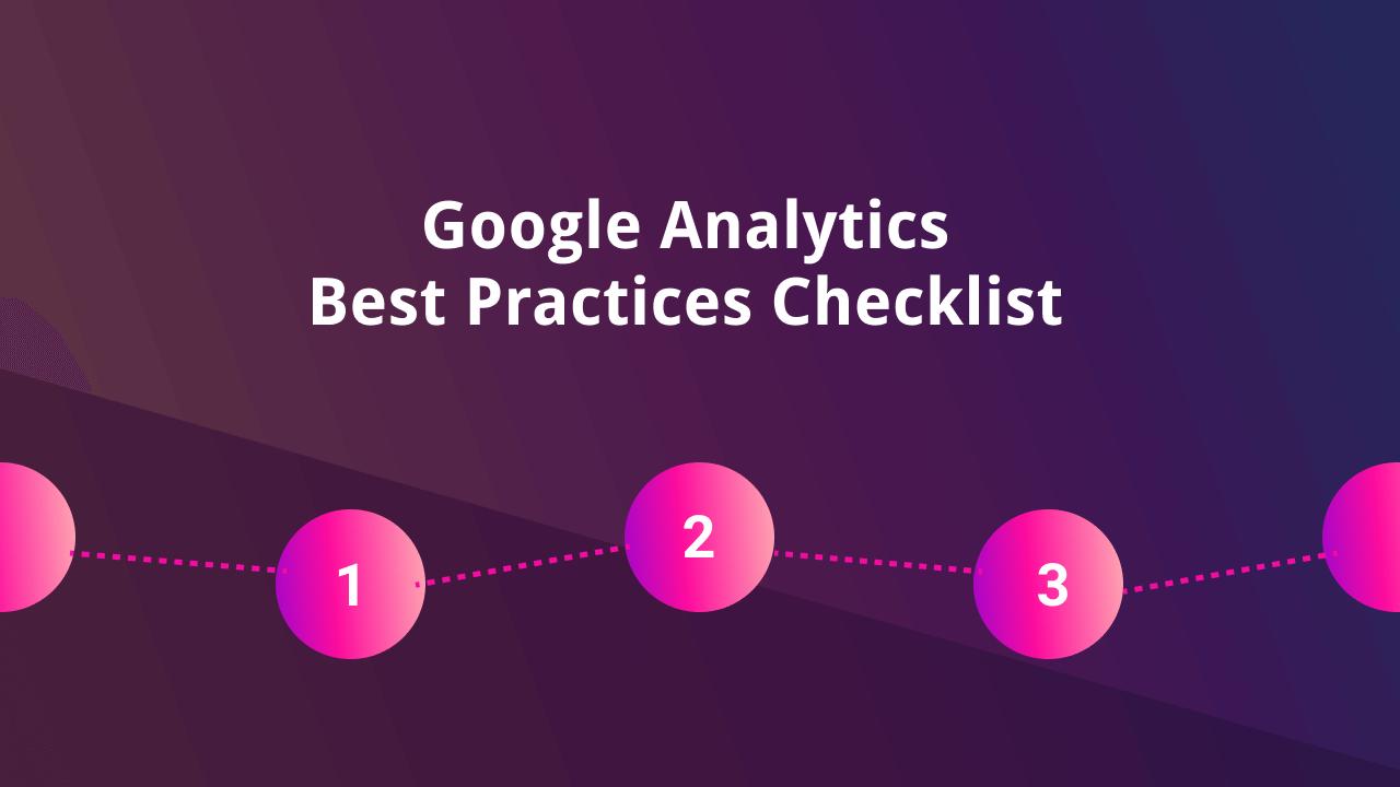 Google Analytics Best Practices Checklist