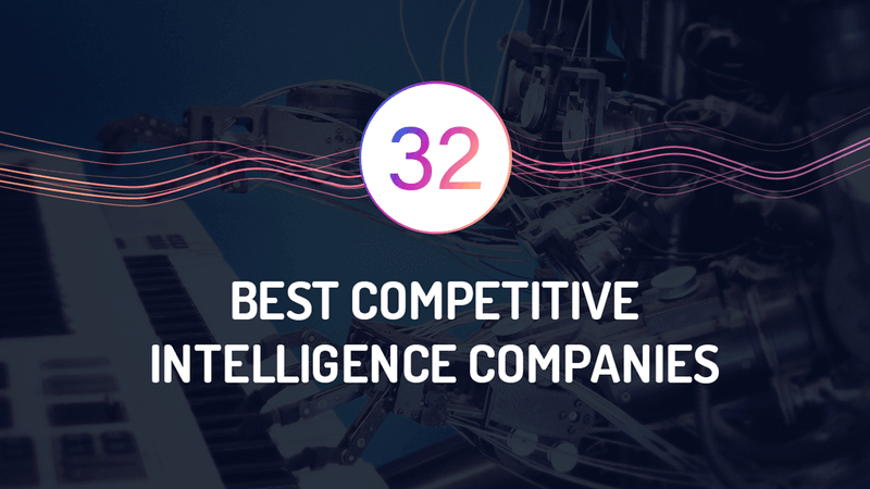 The 32 Best Competitive Intelligence Companies
