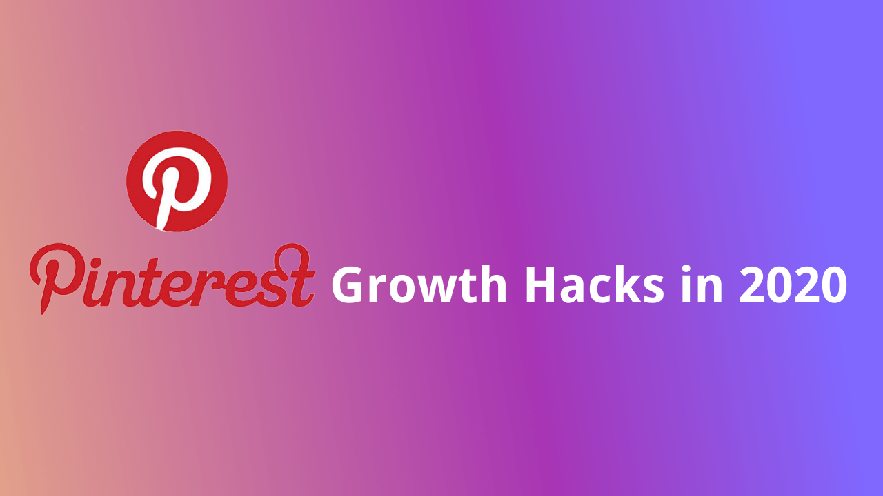 9 Pinterest Marketing Tactics For Growth in 2020