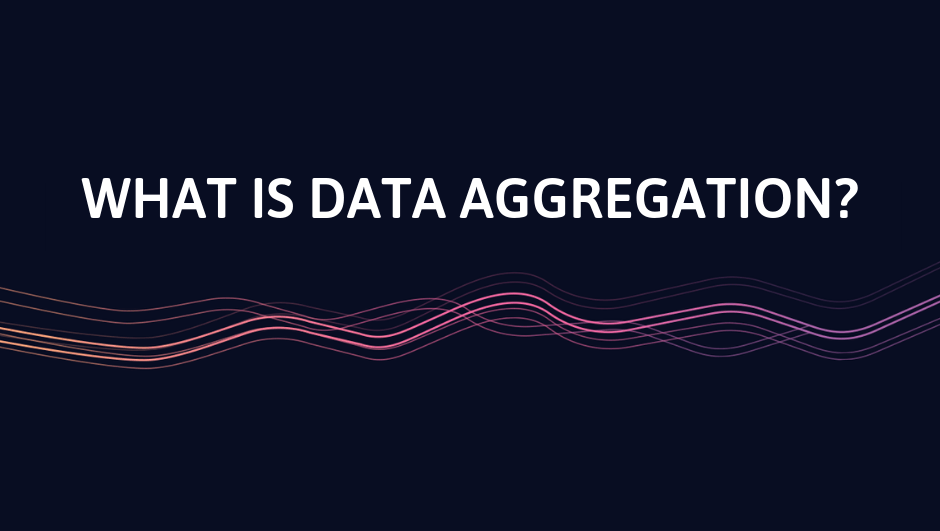 What is Data Aggregation? [Complete Guide]