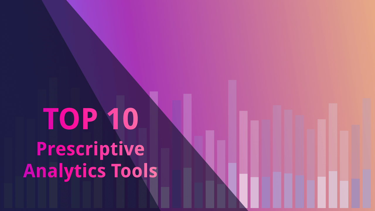 Top 10 Prescriptive Analytics Tools