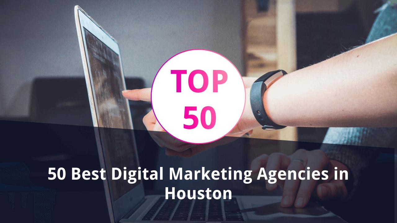 Best Marketing Agencies in Houston: Top-50 agencies