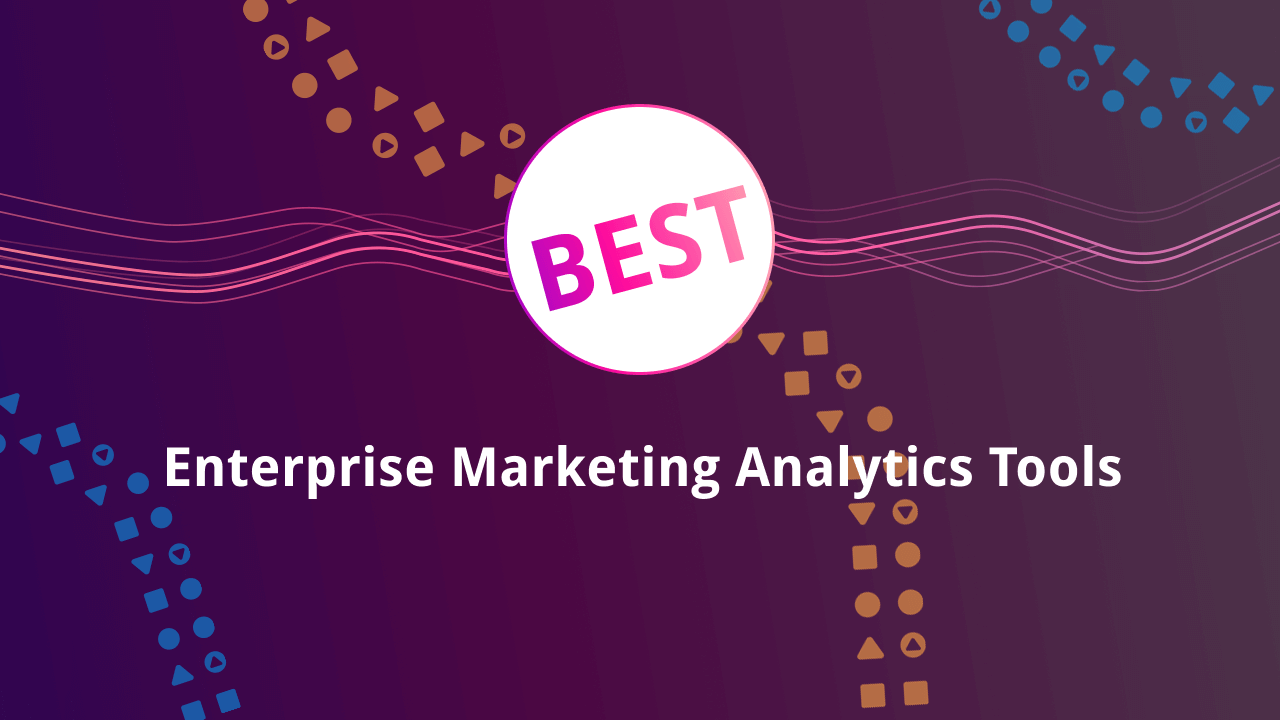 Enterprise Marketing Analytics Tools That Can Help Large Business for the Better