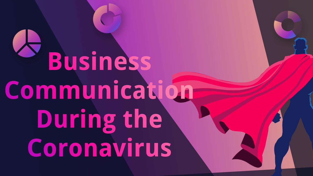 Business Communication Framework For The New Era of Coronavirus [2021 Guide]
