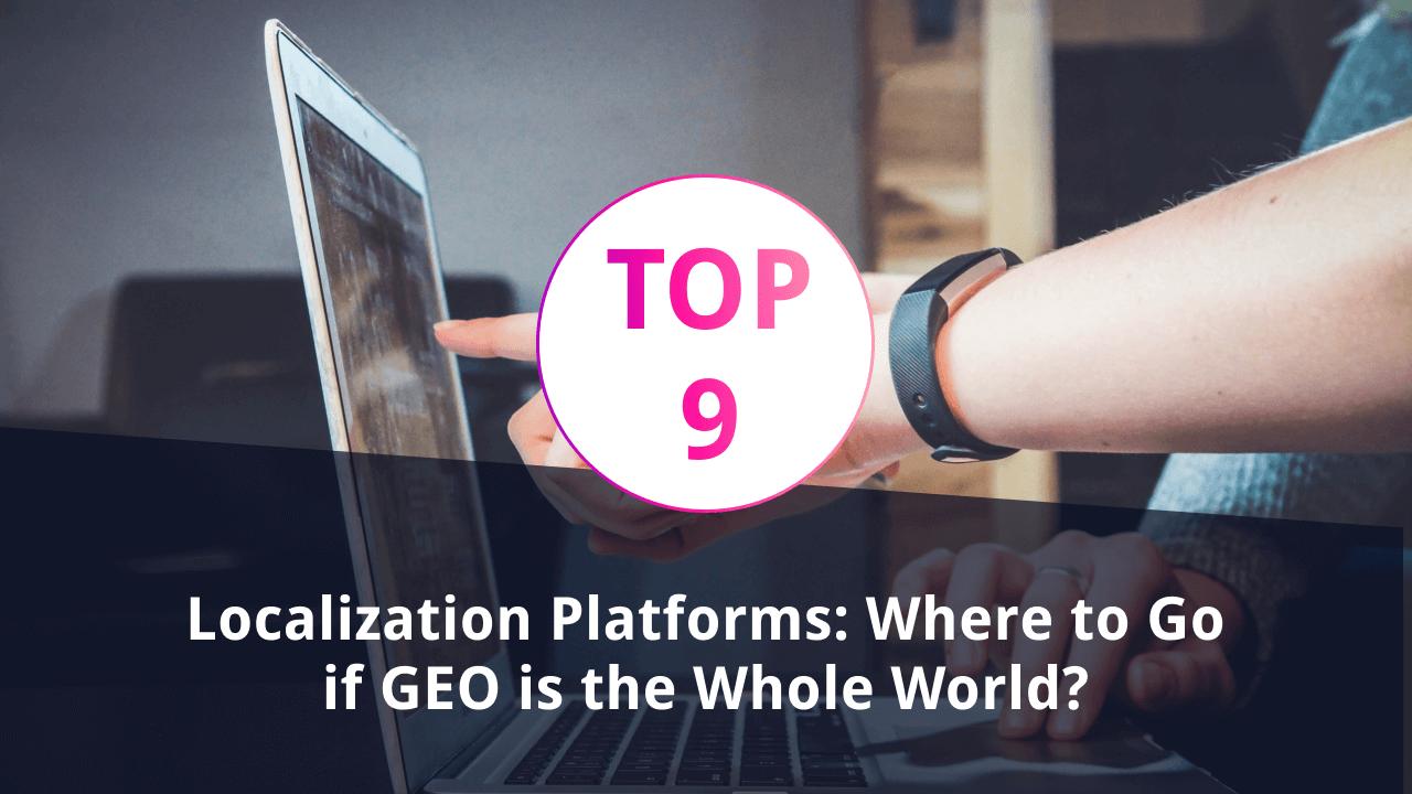 Top-9 Localization Platforms [2021 Update]