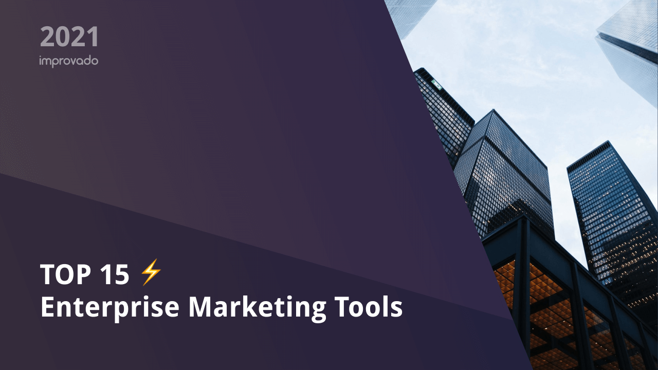 Top 15 Enterprise Marketing Tools that will Skyrocket your Marketing Performance in 2022