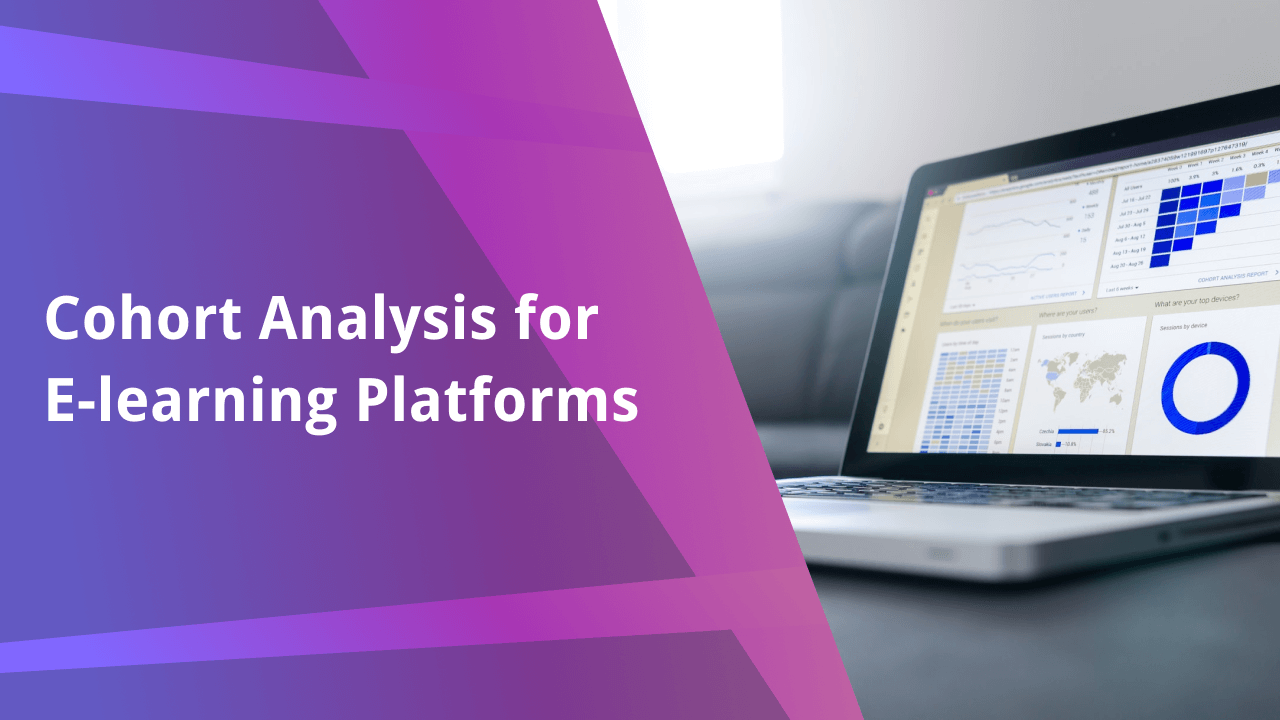 Cohort Analysis for E-learning Platforms