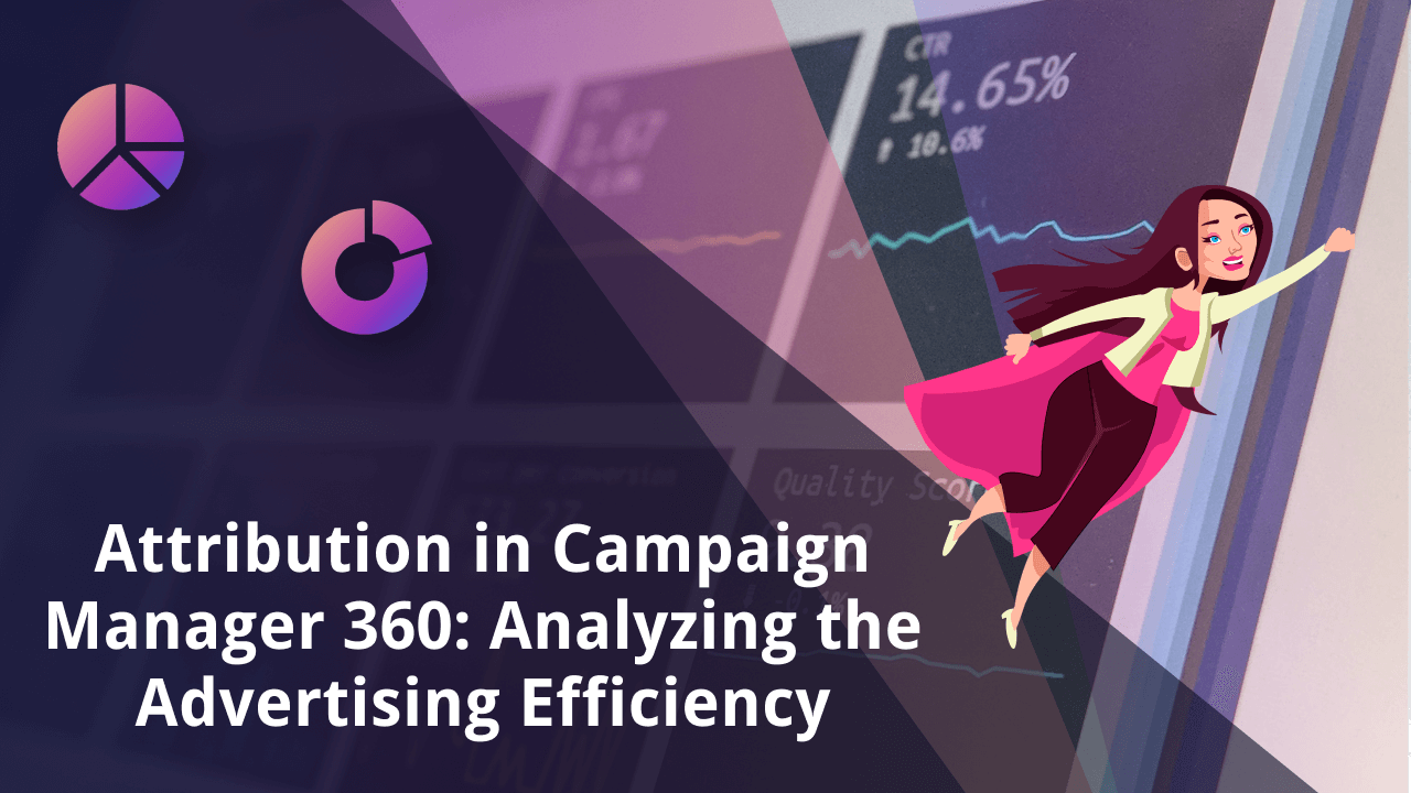 Attribution modeling in Google's Campaign Manager 360