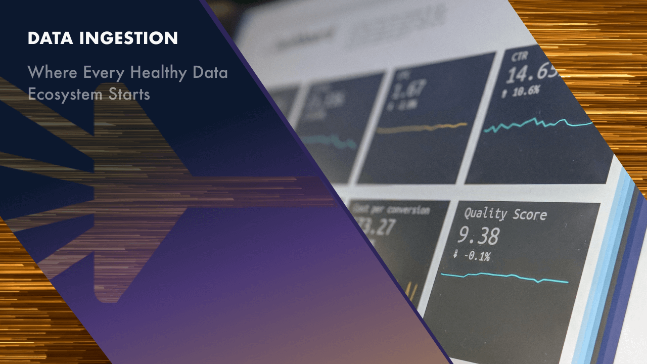 Data Ingestion: Where Every Healthy Data Ecosystem Starts