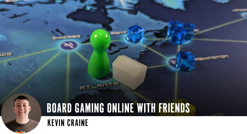 Board Gaming Online with Friends