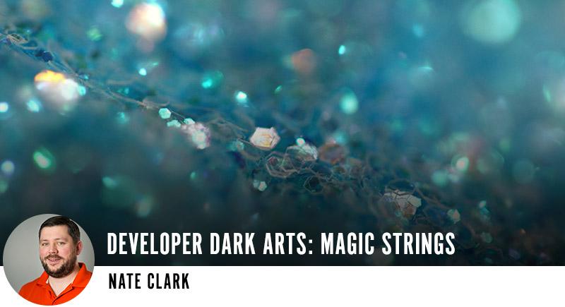 Developer Dark Arts: Magic Strings