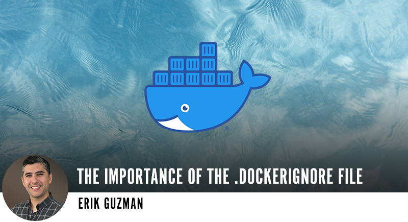 The Importance of the .dockerignore File