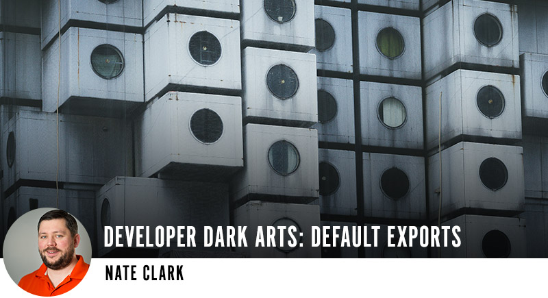 Developer Dark Arts: Default Exports