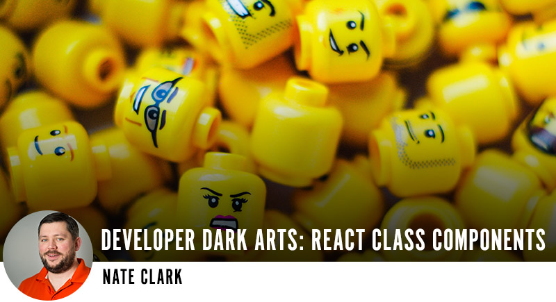 Developer Dark Arts: React Class Components