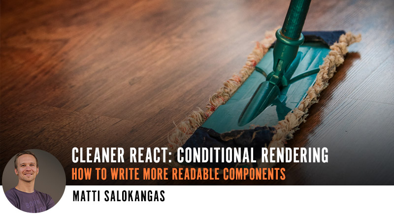 Cleaner React: How to Write More Readable Components