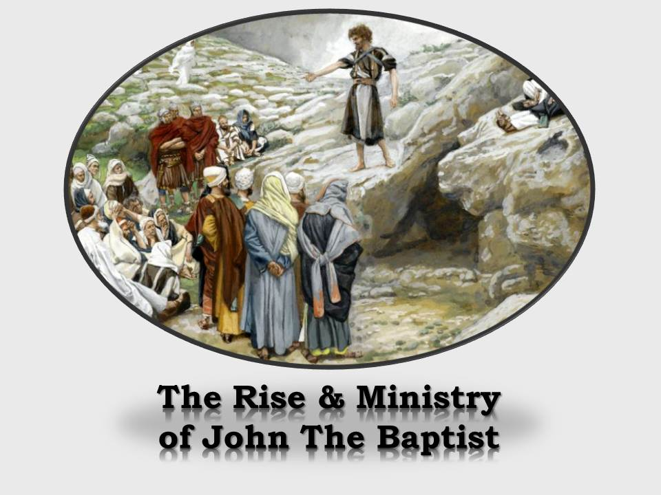 The Rise and Ministry of John the Baptist