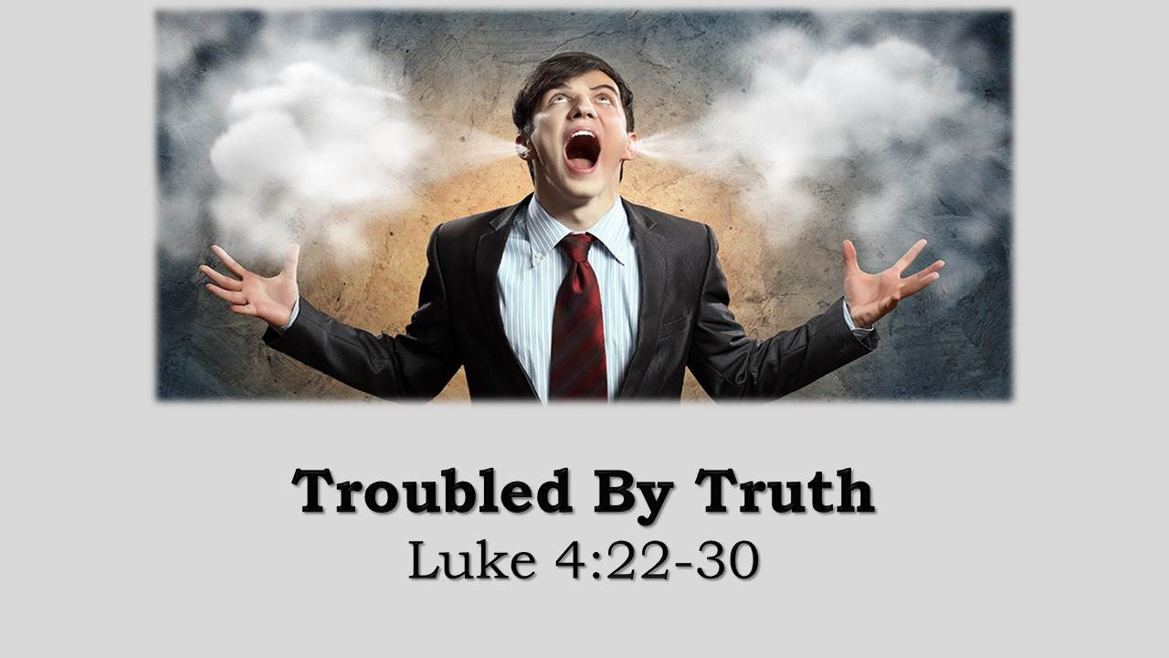 Troubled by Truth
