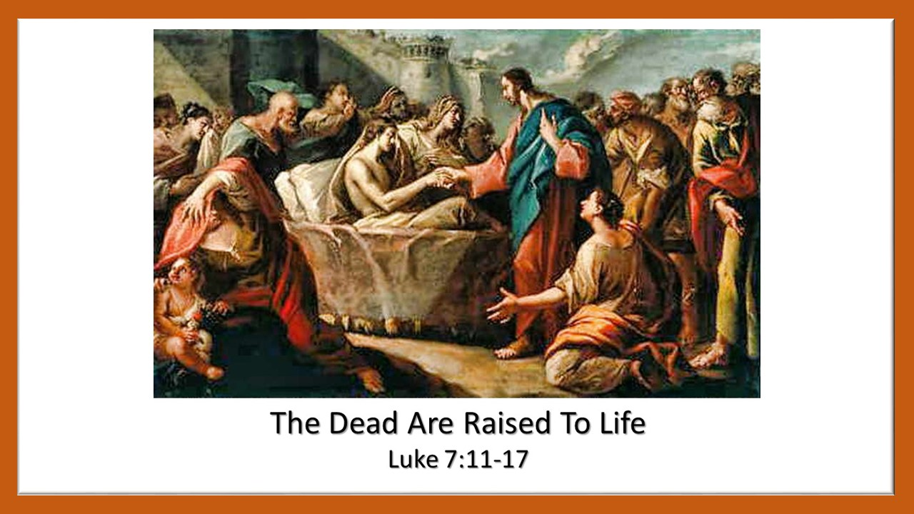 The Dead are Raised to Life