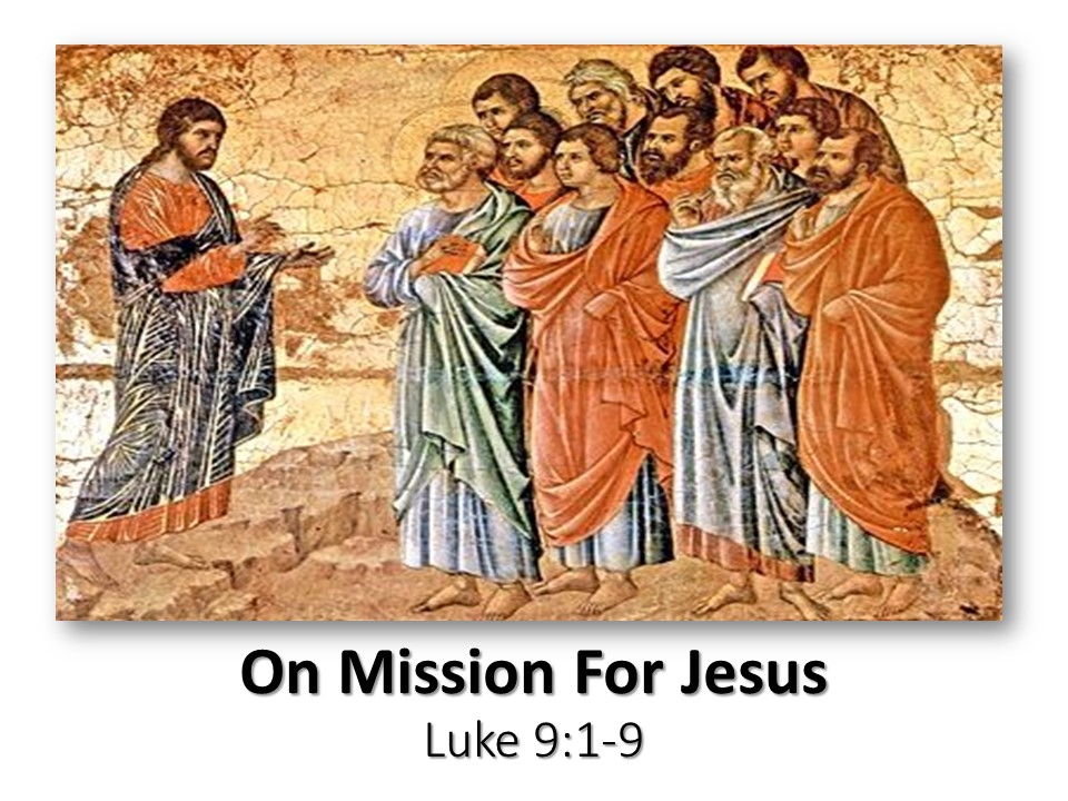 On Mission For Jesus, Luke 9:1-9