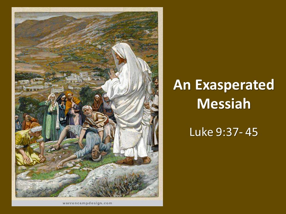 An exasperated Messiah