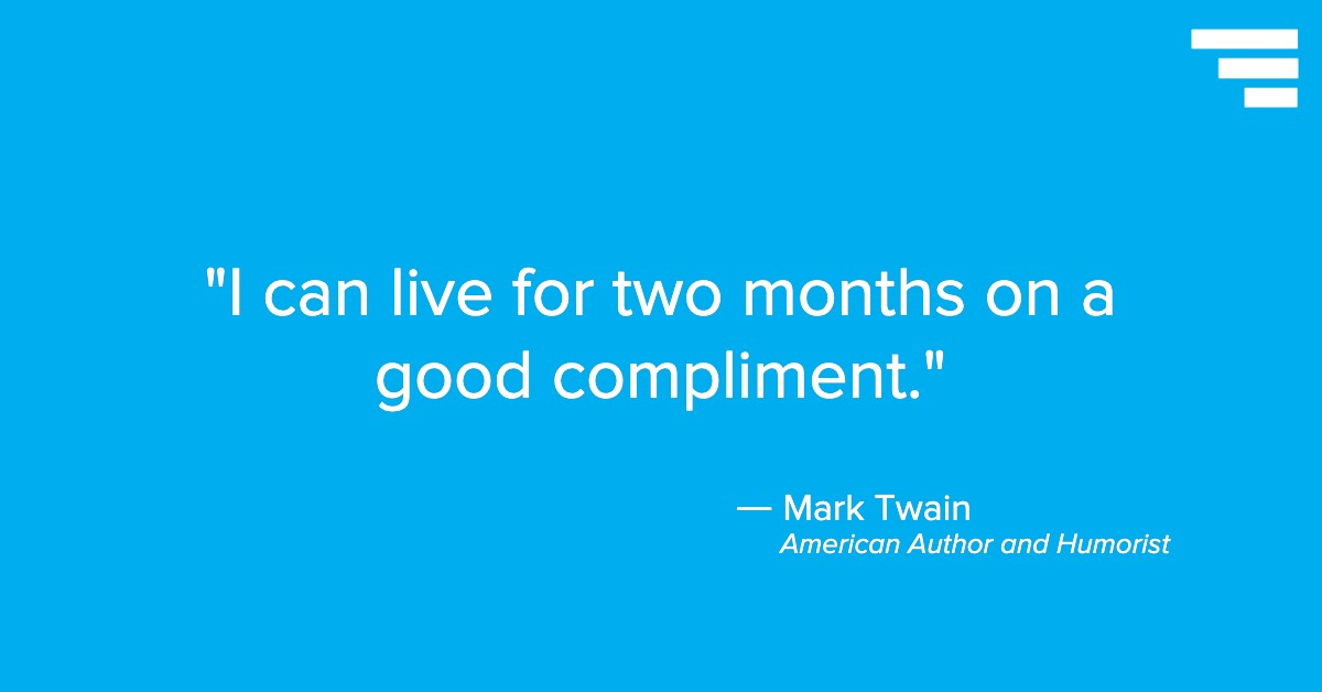 "Mark Twain quote: ""I can live for two months on a good compliment."""