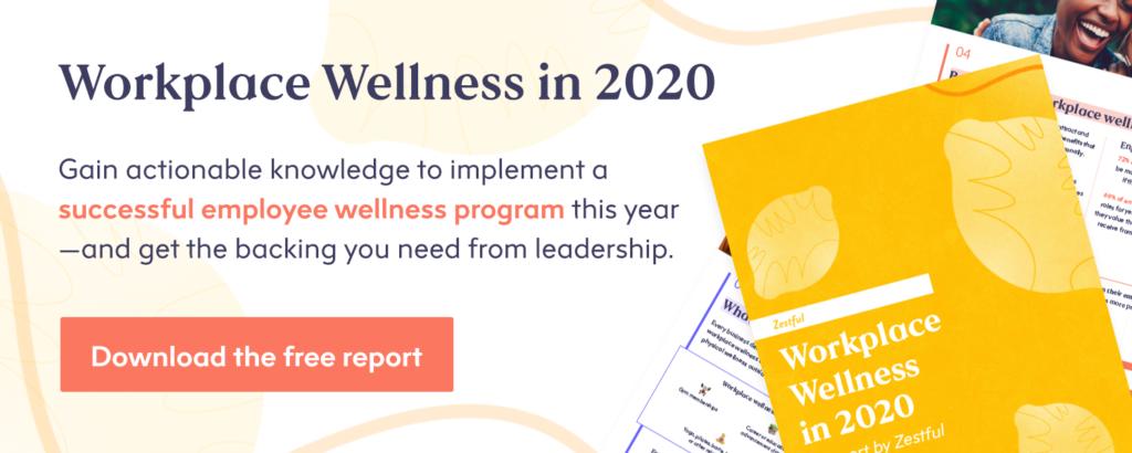 Zestful report: Workplace wellness: employee wellness programs in 2020