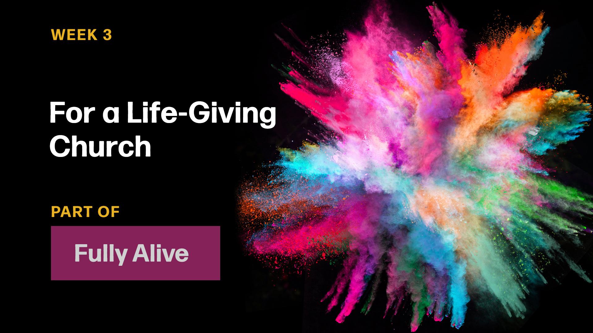 For A Life-Giving Church (Sermon)
