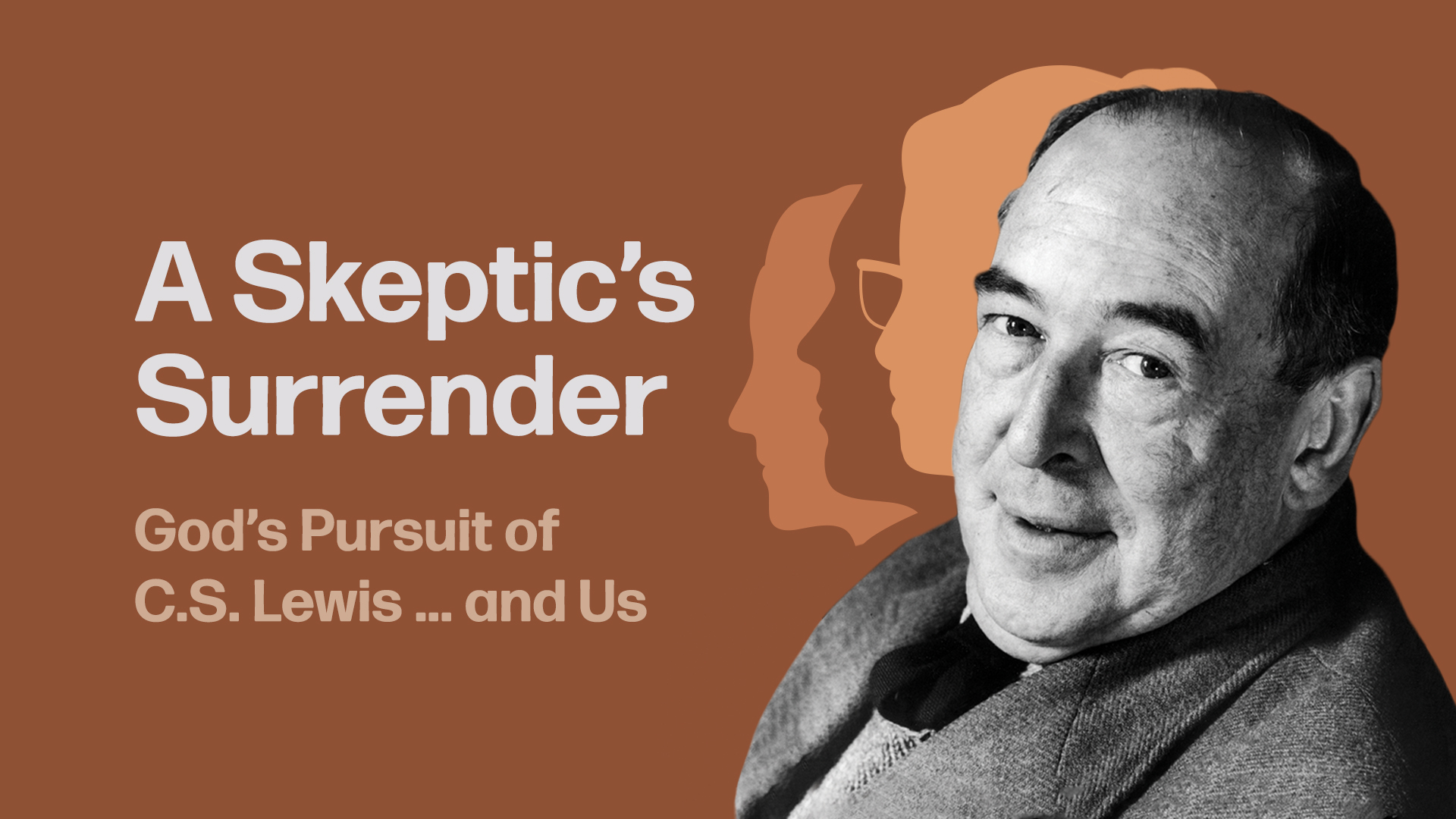 A Skeptic's Surrender: God's Pursuit of C.S. Lewis and Us